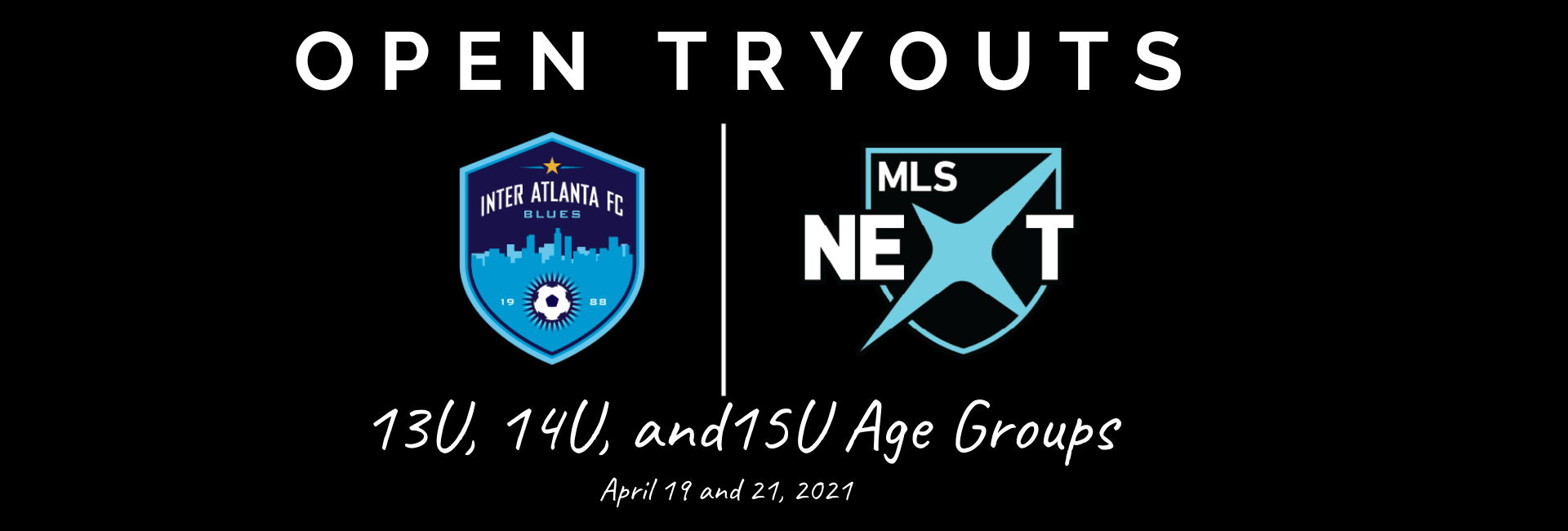 MLS Next Open Tryouts 13U-15U: April 19 & 21
