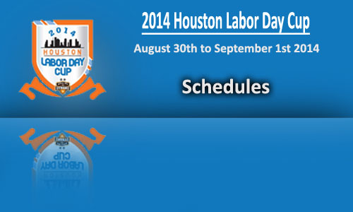 Houston Labor Day Cup Schedules