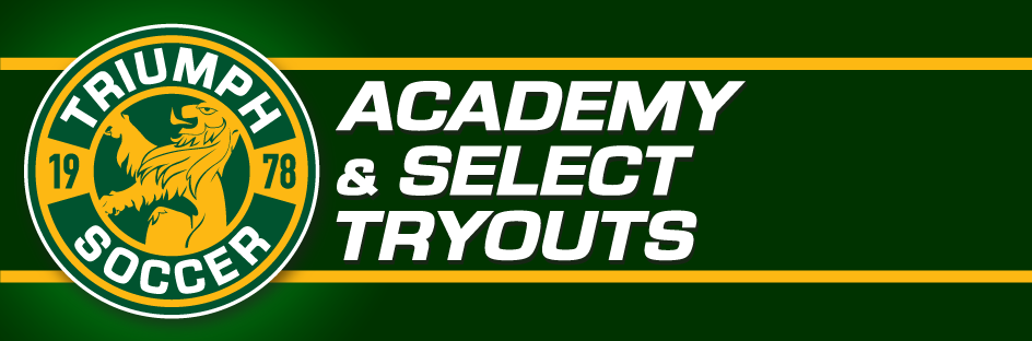 d6a4171e3 Triumph Youth Soccer Association   ACADEMY   SELECT   Tryout Information