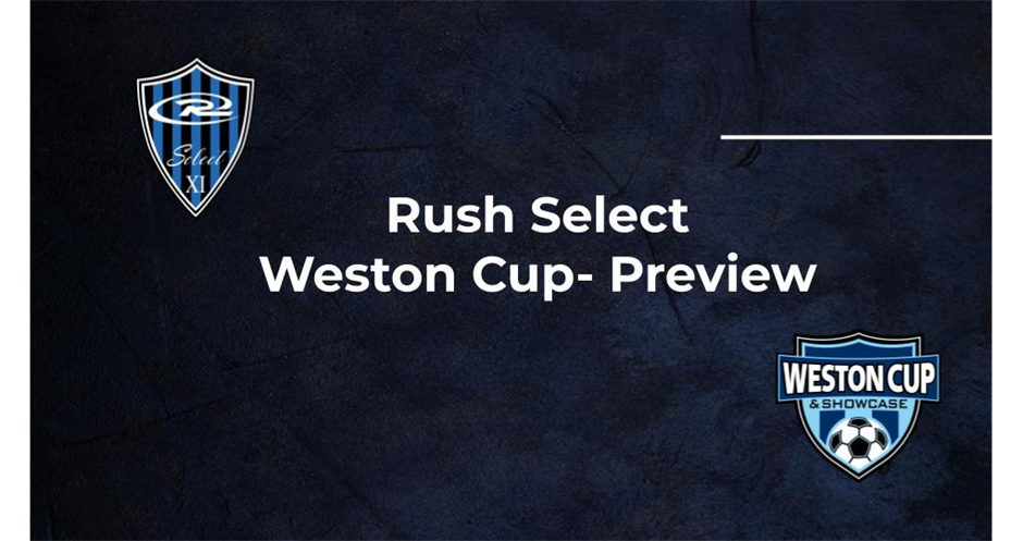 Rush Select Weston Cup Preview