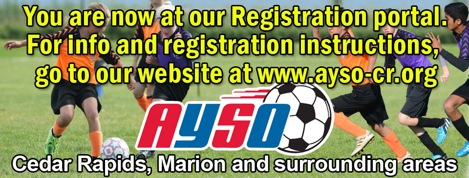 Click on the image above to go to our official website at WWW.AYSO-CR.ORG