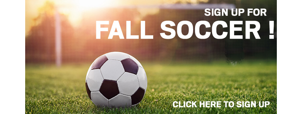 The Return of Soccer - Fall Registration is open.