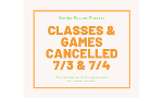Classes & games cancelled 7/3 & 7/4