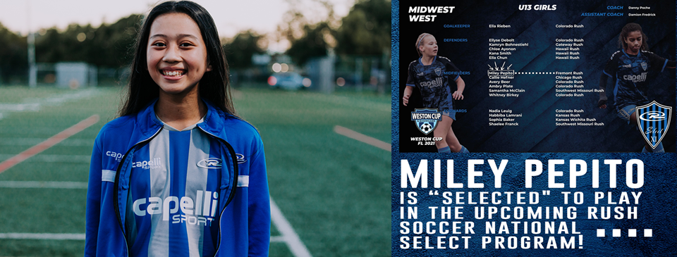 MILEY PEPITO is SELECTED to play as a midfielder in the upcoming rush soccer national select program!