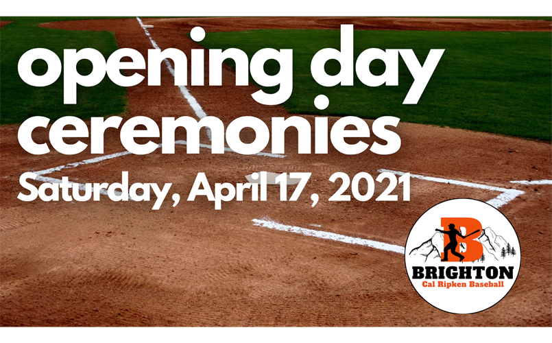 Opening Day Ceremonies on Saturday, April 17th!
