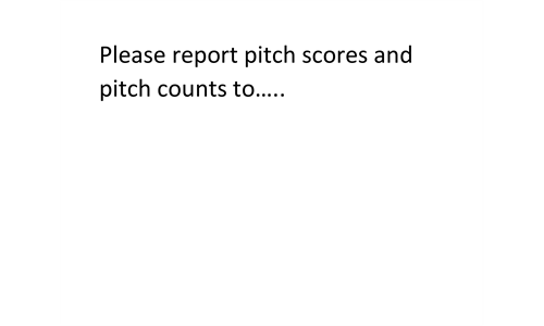 REPORTING SCORES AND PITCH COUNTS