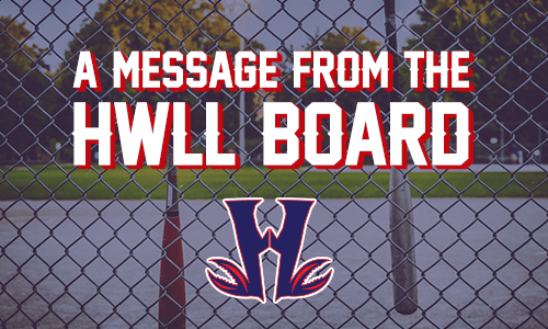 A MESSAGE FROM THE HWLL BOARD