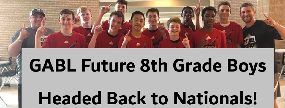 8th Grade GABL Future headed back to Nationals!