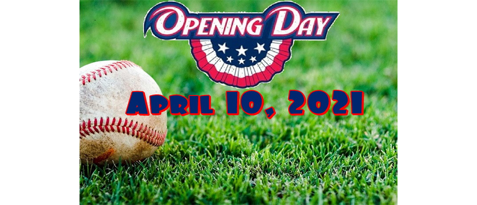 2021 OPENING DAY!
