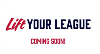 LIFT YOUR LEAGUE FUNDRAISER COMING SOON