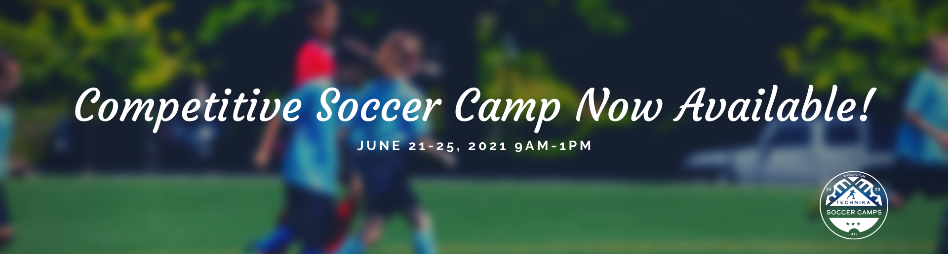 Competitive Soccer Camp Now Available!