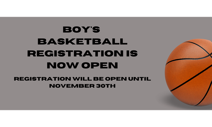BOY'S BASKETBALL REGISTRATION NOW OPEN