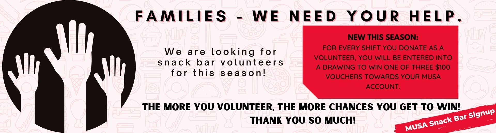 Snack Bar Volunteers Needed! Change to win a $100 Voucher Click for the link!