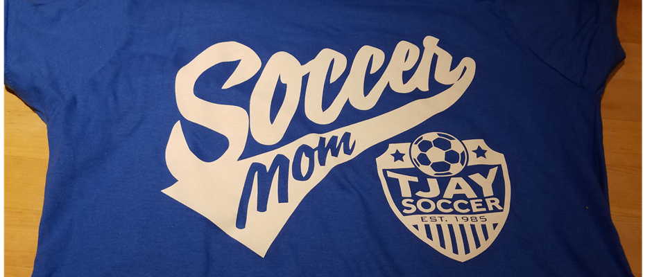 TJAY Soccer Mom Tee Shirts Now Available