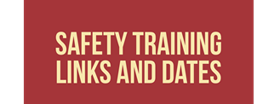 SAFETY TRAINING DATES & LINKS